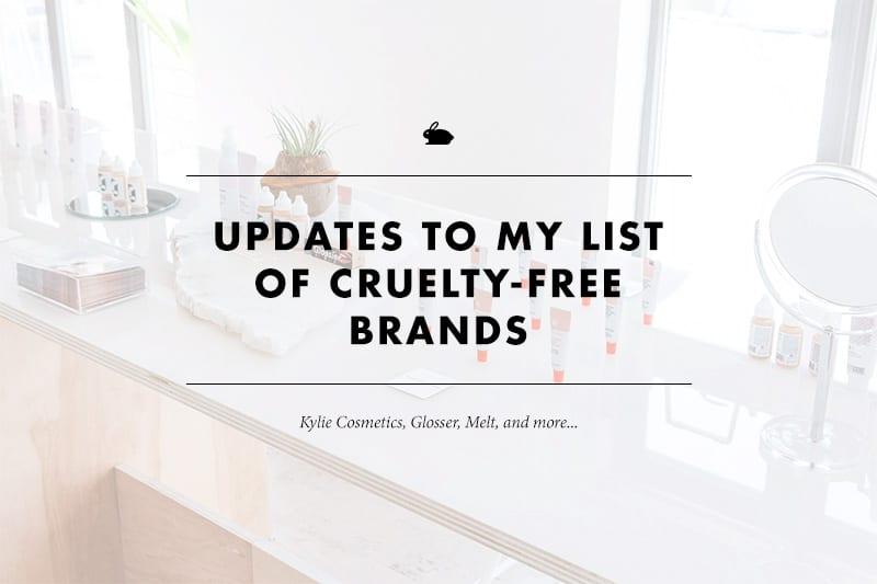 Updates to my cruelty-free list!